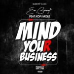 Download: Eno Barony – Mind Your Business ft Kofi Mole (Clean Version)