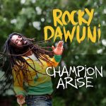 "Rocky Dawuni Premieres New Video ""Champion Arise"" – WATCH"