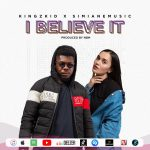 New Music: Kingzkid – I Believe It ft Simiane Music (Prod. By NBM)