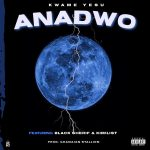 Kwame Yesu's Much Anticipated Single 'Anadwo' Out Now